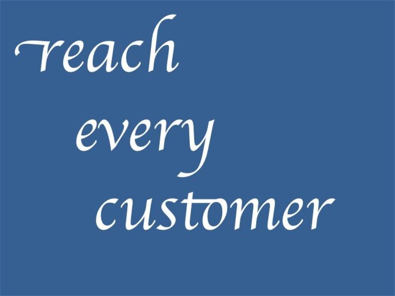 Reach Every Customer