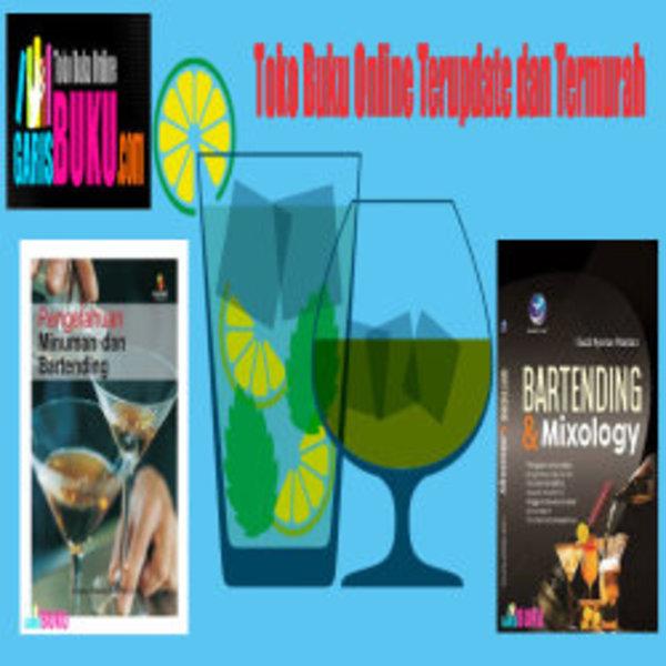Buku Bartending Dan Mixology Pengetahuan Minuman Dan Bartending Buku Tentang Panduan Resep Bartender